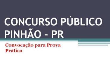 CONCURSO PÚBLICO PINHÃO – PR: Convocação para Prova Prática