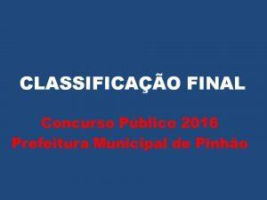 CONCURSO PÚBLICO: Classificação Final